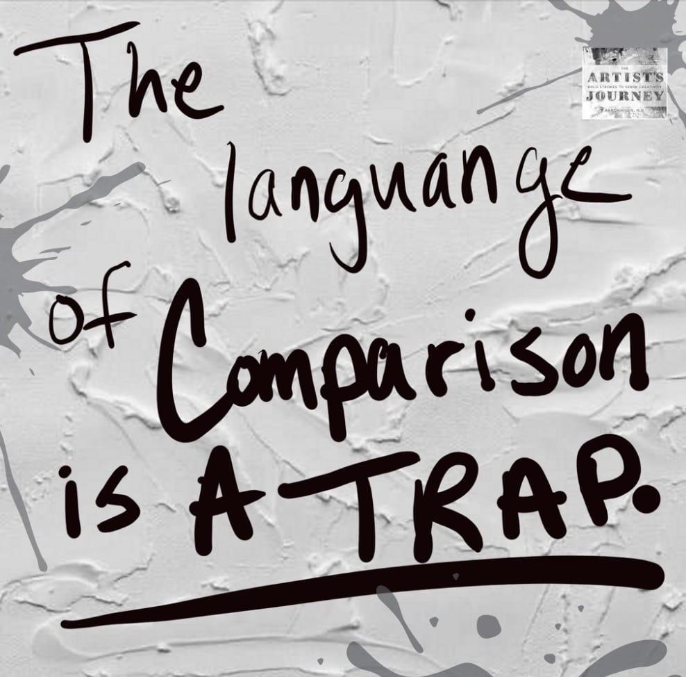 The language of comparison is a trap. Nancy Hillis