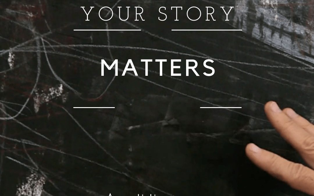 Why YOUR STORY Matters