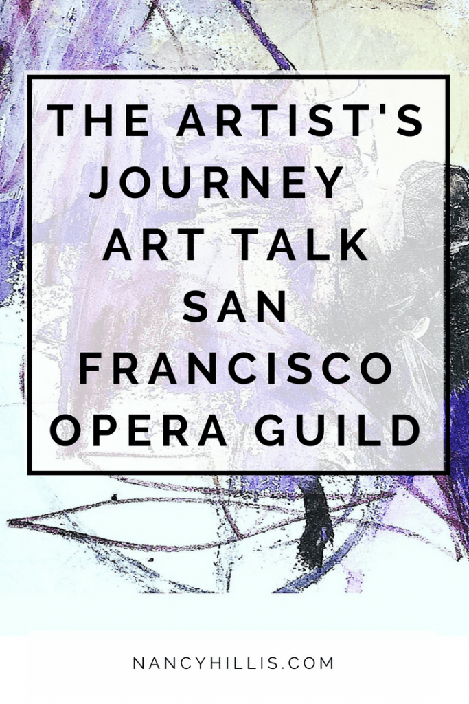 The Artist's Journey Is The Hero's Journey. Art talk by Nancy Hillis, MD, founder of The Artist's Journey courses presented at the San Francisco Opera Guild