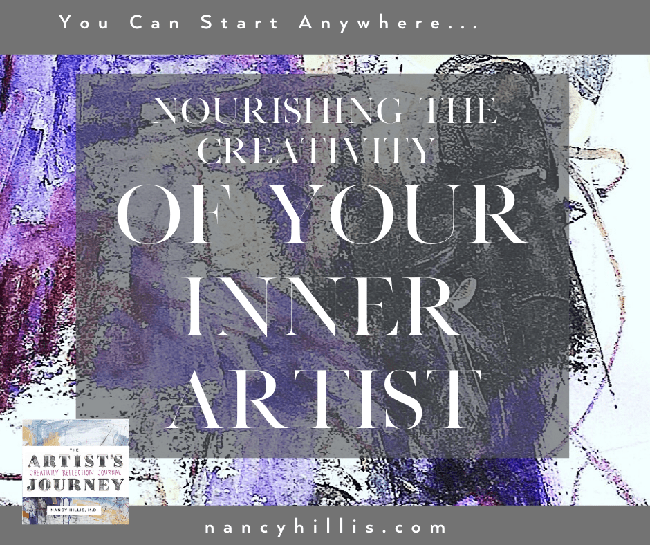 Nourishing the creativity of your inner artist- Nancy Hillis
