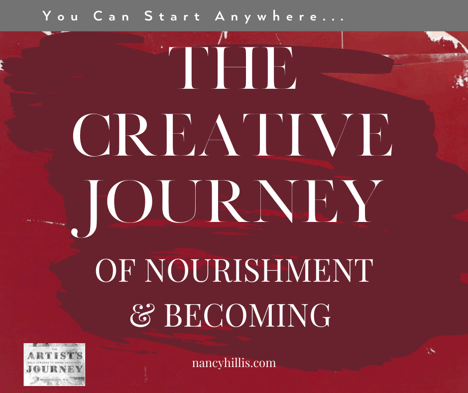 The Creative Journey Of Nourishment and Becoming