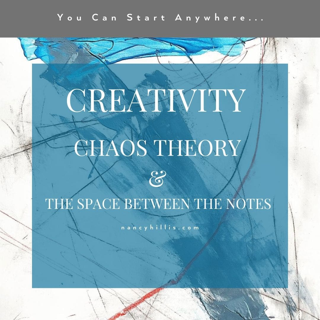 Creativity, Chaos Theory And The Space Between The Notes- Nancy Hillis, MD and Bruce Sawhill, PhD