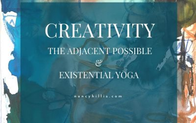 Creativity, The Adjacent Possible & Existential Yoga
