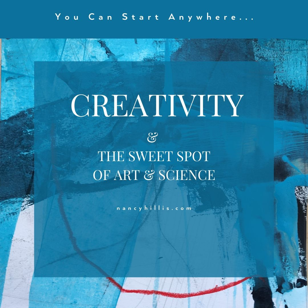 Creativity And The Sweet Spot Of Art And Science-Nancy Hillis MD and Bruce Sawhill PhD