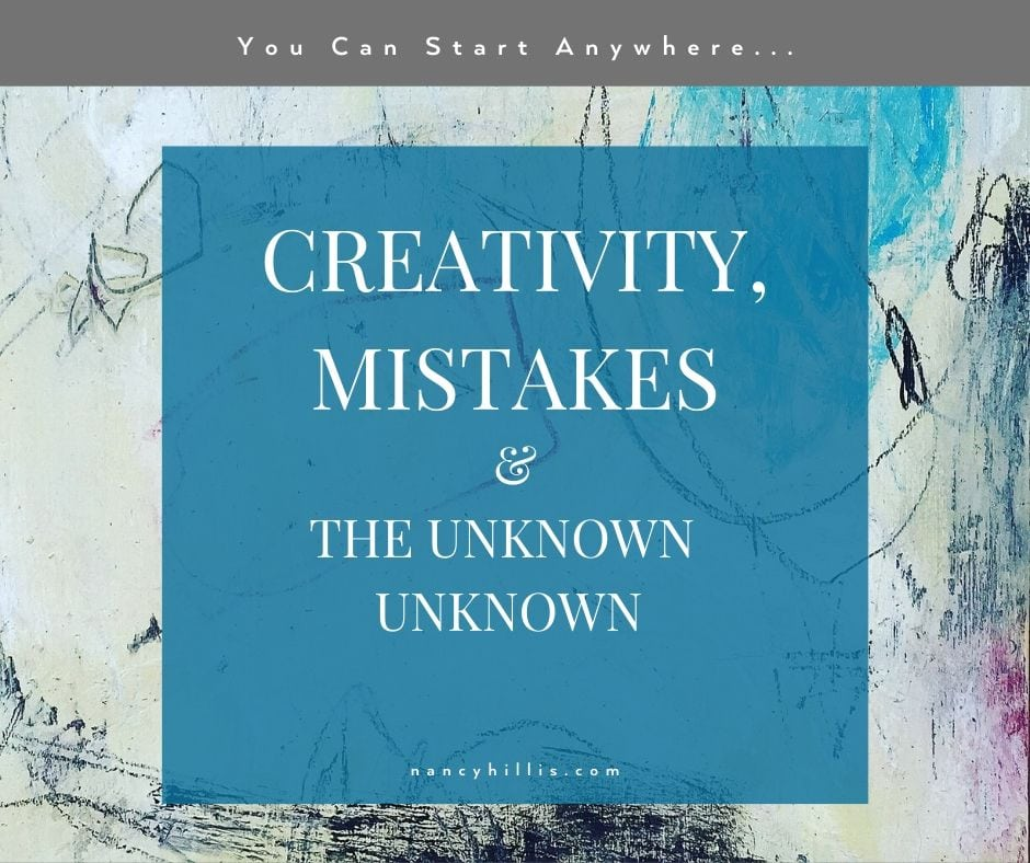 Creativity, Mistakes, and the Unknown Unknown