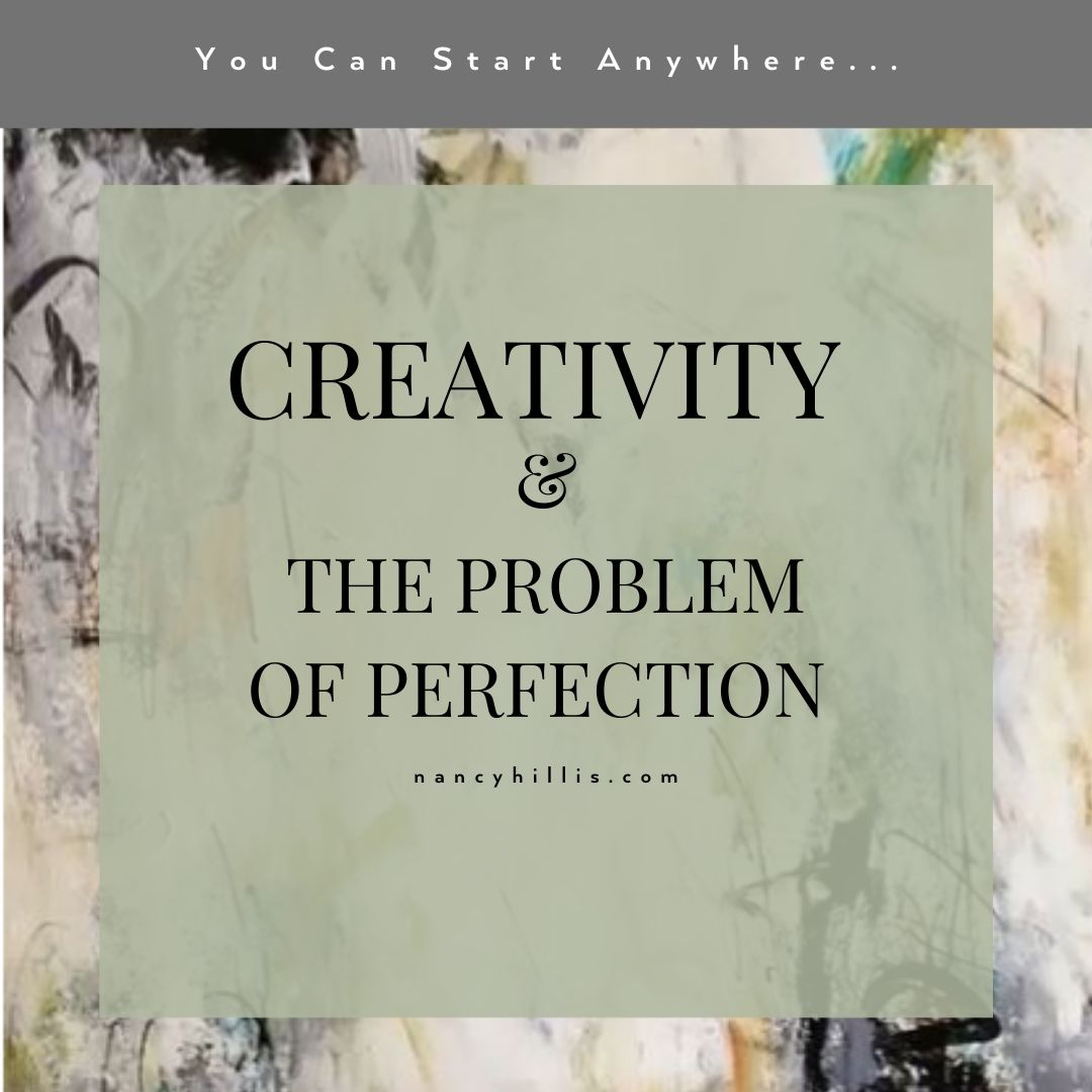 Creativity & The Problem Of Perfection