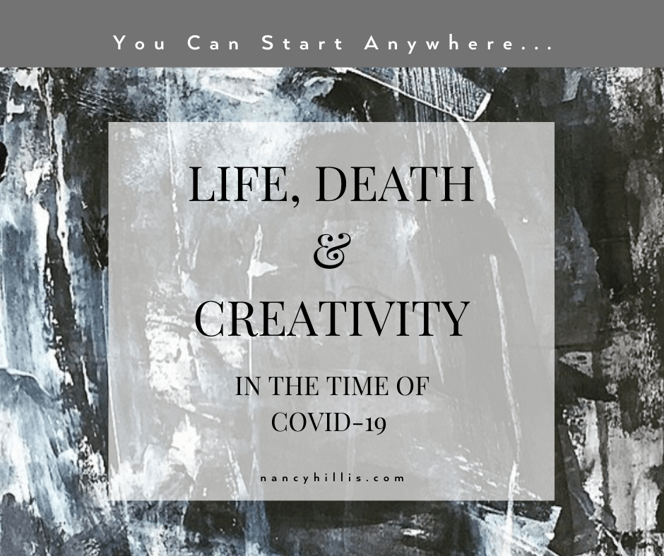 Life, Death & The Nature Of Creativity In The Time Of COVID-19