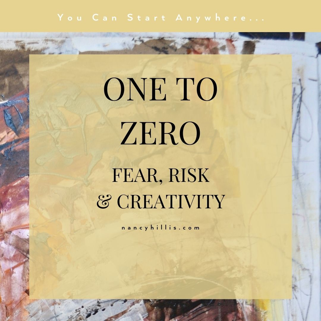 One To Zero: Fear, Risk & Creativity